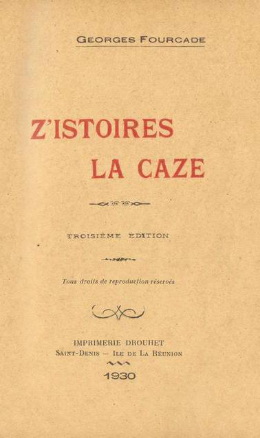 Z'HISTOIRE LA CAZE - Georges Fourcade